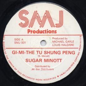 "(12"") SUGAR MINOTT - GI-MI-THE TU SHUNG PENG / VERSION"