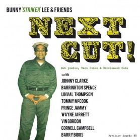 Bunny Lee - Next Cut! (Dub Plates, Rare Sides & Unreleased Cuts) (Pressure Sounds) CD