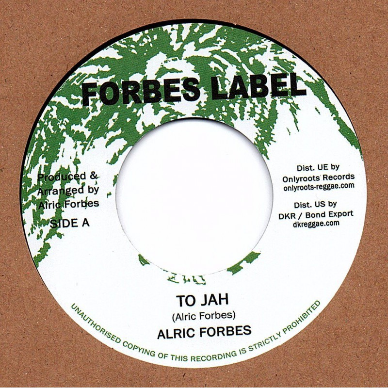 "(7"") ALRIC FORBES - TO JAH / TO JAH VERSION"