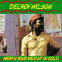 (LP) DELROY WILSON - WORTH YOUR WEIGHT IN GOLD