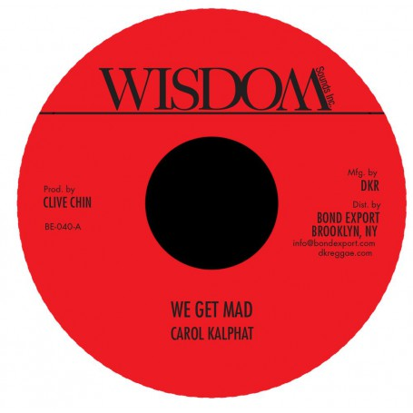 "(7"") CAROL KALPHAT - WE GET MAD / VERSION"