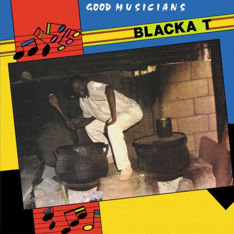 (LP) BLACKA T - GOOD MUSICIANS