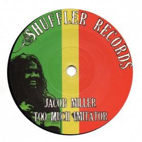 "(7"") JACOB MILLER - TOO MUCH IMITATOR"