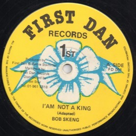 "(12"") BOB SKENG - I'AM NOT A KING / BABY I WANT YOU"