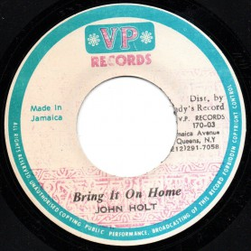 "(7"") JOHN HOLT - BRING IT ON HOME / BRING IT ON VERSION"
