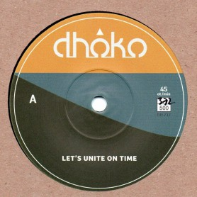"(7"") DHOKO - LET'S UNITE ON TIME / LET'S UNITE AND DUB"