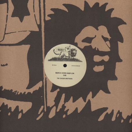 "(12"") THE CHOSEN BROTHERS - MARCH DOWN BABYLON / DUB / VERSION"