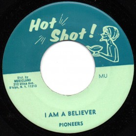 "(7"") PIONEERS - I AM A BELIEVER / ALL STAR - IN THE MOOD"