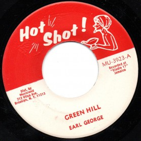 "(7"") EARL GEORGE - GREEN HILL / HOT SHOT ALL STAR - GREEN HILL VERSION"