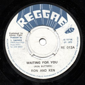 "(7"") RON AND KEN - WAITING FOR YOU / ETHNIC FIGHT BAND - WAITING IN DUB"