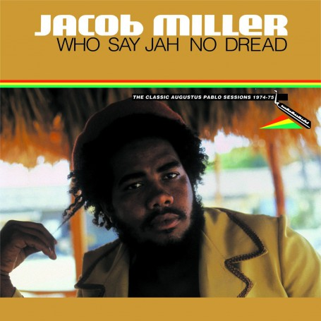 (LP) JACOB MILLER - WHO SAY JAH NO DREAD