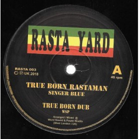 "(10"") SINGER BLUE - TRUE BORN RASTAMAN / RASTAMAN DUB"