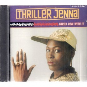 (CD) THRILLER JENNA - THRILL DEM WITH IT