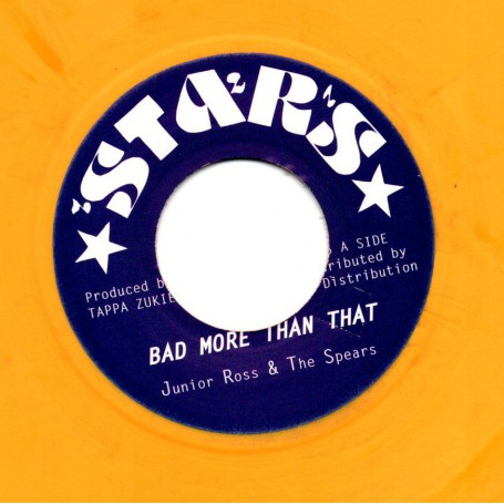 "(7"") JUNIOR ROSS & THE SPEARS - BAD MORE THAN THAT / BAD MORE VERSION"