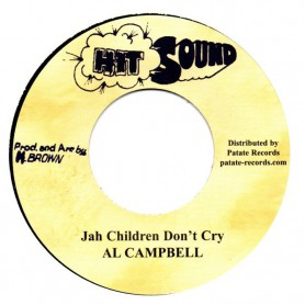 "(7"") AL CAMPBELL - JAH CHILDREN DON'T CRY / THE REVOLUTIONARIES - DRY UP YOUR TEARS"