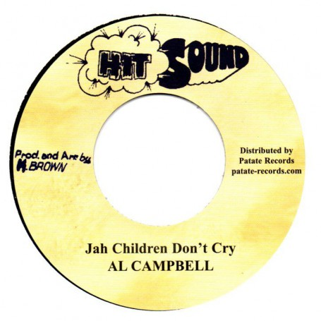"""(7"""") AL CAMPBELL - JAH CHILDREN DON'T CRY / THE REVOLUTIONARIES - DRY UP YOUR TEARS"""