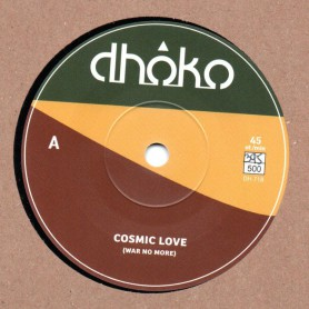 "(7"") DHOKO - COSMIC LOVE (War No More) / COSMIC DUB"