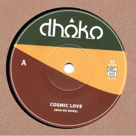 "(7"") DHOKO - COSMIC LOVE (War No More) / COSMIC DUB"