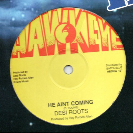 "(12"") DESI ROOTS - HE AIN'T COMING / JEREMIAH SPECIAL - DUB WIZE"