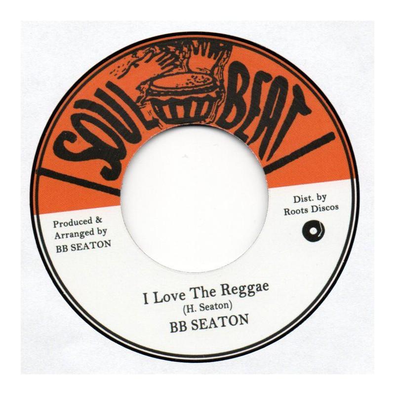 "(7"") BB SEATON - I LOVE THE REGGAE / WHEY SHE DO NOW"