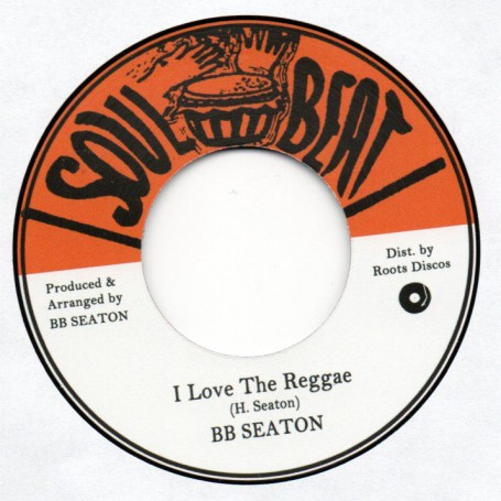 "(7"") BB SEATON - I LOVE THE REGGAE / WHEY SHE DO NOW"