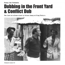 (2xLP) BUNNY LEE PRESENTS DUBBING IN THE FRONT YARD & CONFLICT DUB : Two Lost Albums Mixed By Prince Jammy At King Tubby's