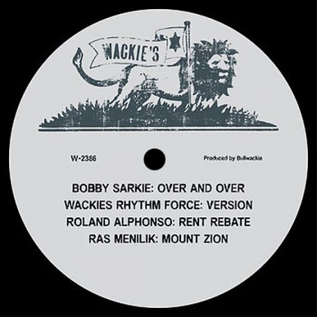 "(12"") BOBBY SARKIE - OVER AND OVER / ROLAND ALPHONSO - RENT REBATE / RAS MENILIK - MOUNT ZION"