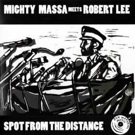 "(10"") MIGHTY MASSA MEETS ROBERT LEE - SPOT FROM THE DISTANCE"