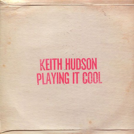 (LP) KEITH HUDSON - PLAYING IT COOL