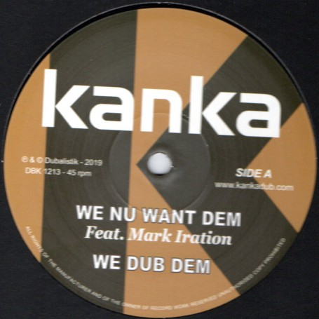 "(12"") KANKA FEAT MARK IRATION - WE NU WANT DEM / TWAN TEE - TIME HAS COME"