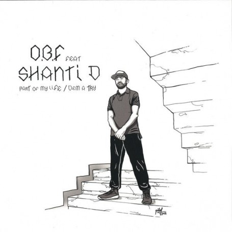 "(12"") OBF FEAT SHANTI D - PART OF MY LIFE / DEM A TRY"