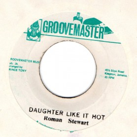 "(7"") ROMAN STEWART - DAUGHTER LIKE IT HOT / THE GROOVE MASTER - HOT UP DAUGHTER"