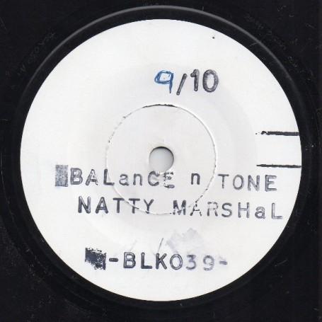 "(7"") NATTY MARSHAL - BALANCE AND TONE (TEST PRESS)"