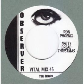 """(7"""") IRON PHOENIX - NATTY DREAD CHRISTMAS / OBSERVERS - NATTY DREAD CHRISTMAS PART 2"""