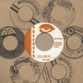 "(7"") THE HEPTONES - THROUGH THE FIRE I COME / THE OBSERVERS - PART 2"