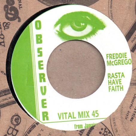 "(7"") FREDDIE McGREGOR - RASTA HAVE FAITH / THE OBSERVERS - ORGAN SATTA"