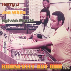 (LP) HARRY J, JOE WHITE & SYLVAN MORRIS - ROOSEVELT AVE DUB 1975-1978