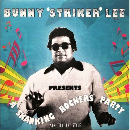 "(LP) BUNNY STRIKER LEE - Presents A SKANKING ROCKING PARTY : STRICTLY 12"" STYLE"