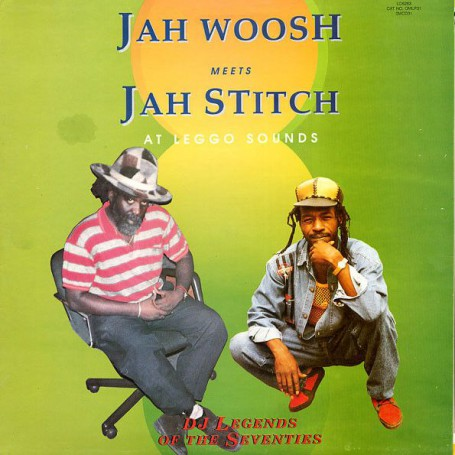 (LP) JAH WOOSH MEETS JAH STITCH AT LEGGO SOUNDS : DJ LEGENDS OF THE SEVENTIES