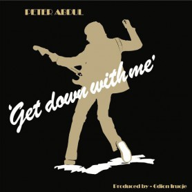 (LP) PETER ABDUL - GET DOWN WITH ME