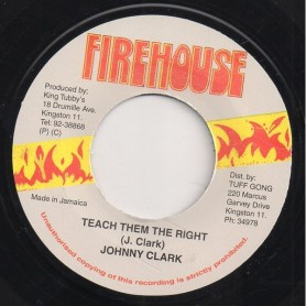 "(7"") JOHNNY CLARKE - TEACH THEM THE RIGHT / VERSION"