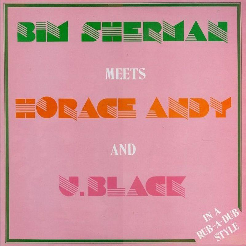 (LP) BIM SHERMAN, HORACE ANDY, U BLACK - IN RUB A DUB STYLE