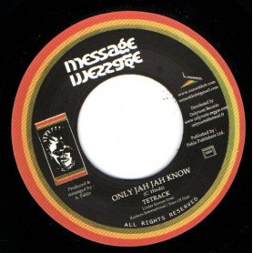 "(7"") TETRACK - ONLY JAH JAH KNOW / ROCKERS ALL STARS - JAH JAH DUB"