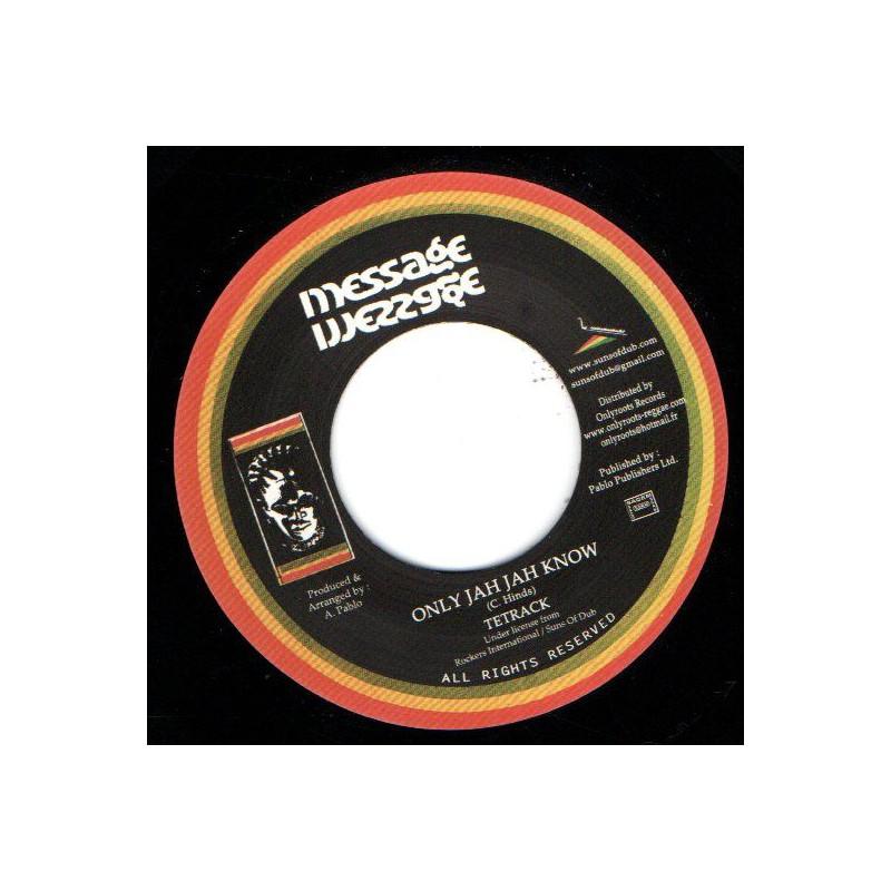 "(7"") TETRACK - ONLY JAH JAH KNOW / ROCKERS ALL STARS - JAH JAH DUB"