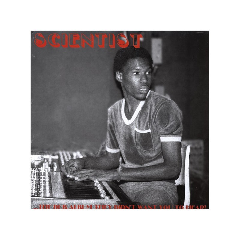 (LP) SCIENTIST - THE DUB ALBUM THEY DIDN'T WANT YOU TO HEAR