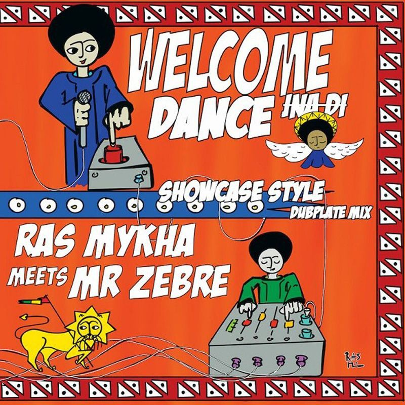 (LP) RAS MYKAH MEETS MR ZEBRE - WELCOME INA DI DANCE