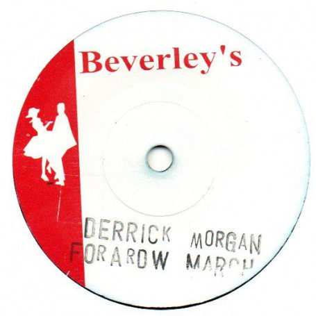 "(7"") DERRICK MORGAN - FORWARD MARCH / JIMMY CLIFF - MISS JAMAICA"