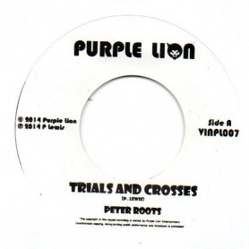 "(7"") PETER ROOTS - TRIALS AND CROSSES / DUB"