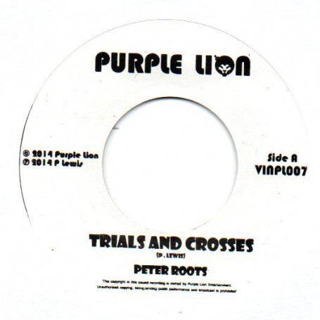 """(7"""") PETER ROOTS - TRIALS AND CROSSES / DUB"""