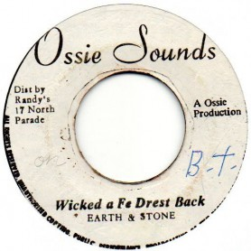 "(7"") EARTH & STONE - WICKED A FE DRESS BACK / OSSIE AND THE REVOLUTIONARIES - VERSION"